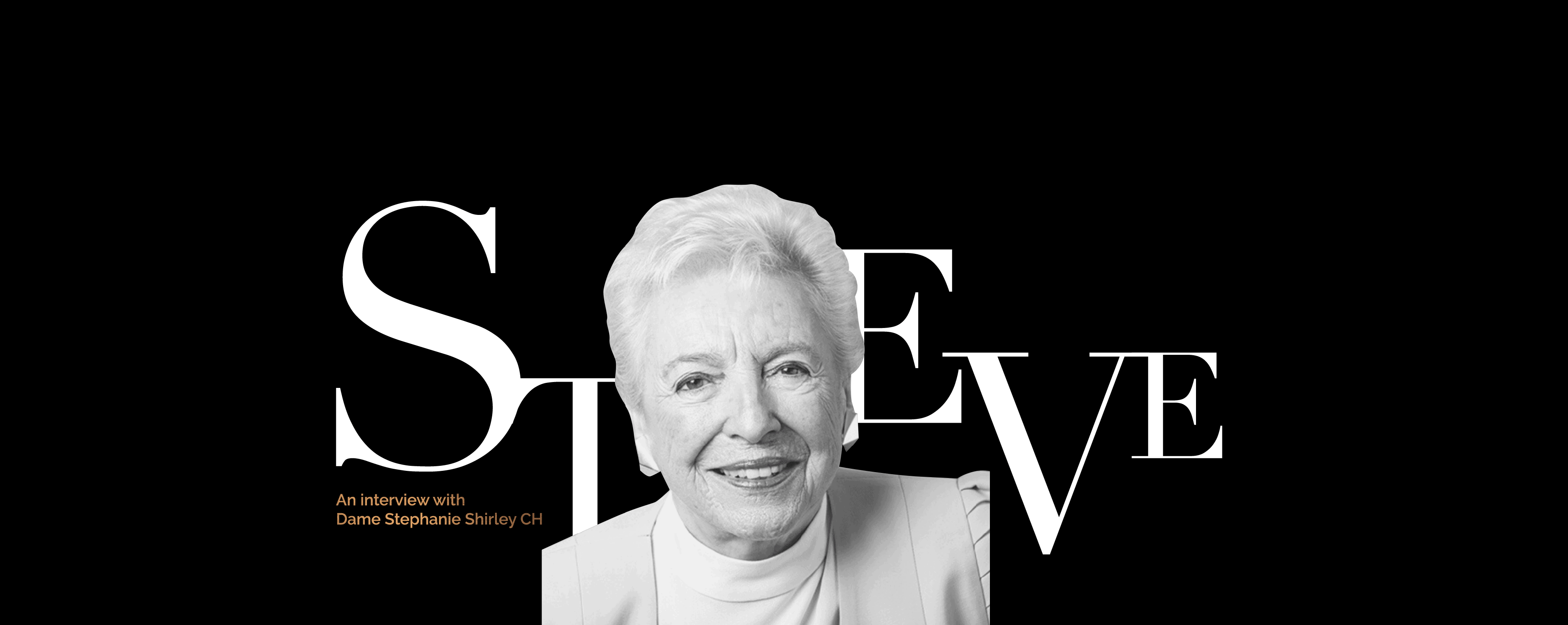 Smiling Dame Stephanie Shirley portrait against a backdrop of the name Steve